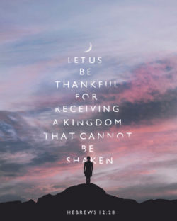 Be Thankful for Receiving a Kingdom That Can't Be Shaken