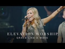 Grace Like A Wave (Live) – Elevation Worship – YouTube