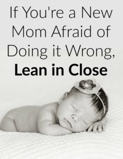 New Christian Mom Afraid of Doing it Wrong?