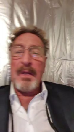 John McAfee posted one of the realest videos ever